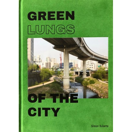 Simon Roberts - Green Lungs of the City (Editions Bessard, 2017)