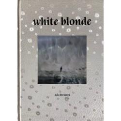 Julia Borissova - White Blonde (Editions Bessard, 2018)