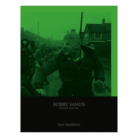 Yan Morvan - Bobby Sands (André Frère, 2018)