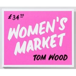 Tom Wood - Women's Market (Stanley / Barker, 2018)