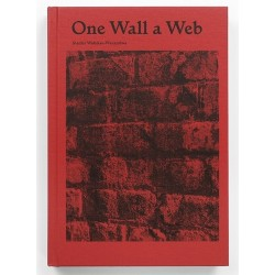 Stanley Wolukau-Wanambwa - One Wall a Web (Roma, 2018)