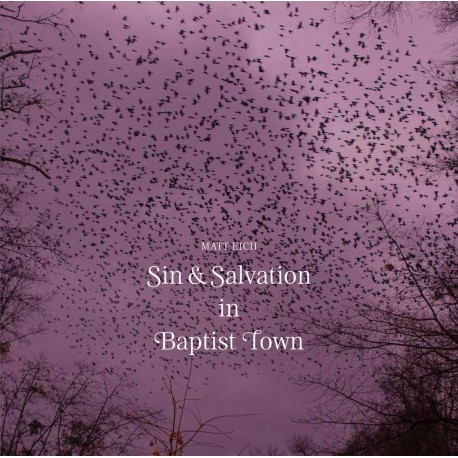 Matt Eich - Sin & Salvation in Baptist Town (Sturm & Drang, 2018)
