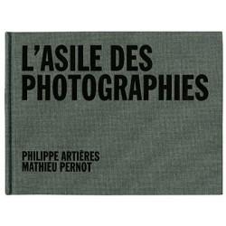 Mathieu Pernot - L'Asile des Photographies (Le Point du Jour, 2013)