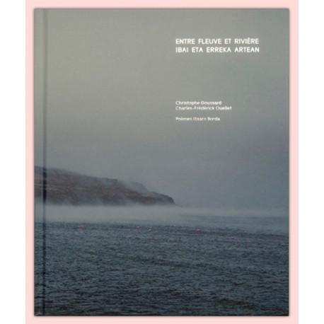 Goussard & Ouellet - Entre fleuve et rivière (Filigranes, 2019)