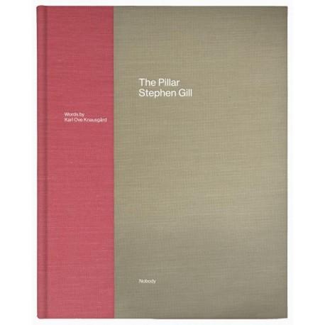 Stephen Gill - The Pillar (Nobody Books, 2019)