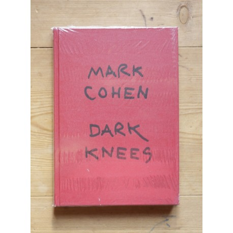 Mark Cohen - Dark Knees (Editions Xavier Barral, 2013)