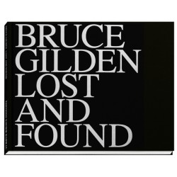 Bruce Gilden - Lost and Found (EXB, 2019)