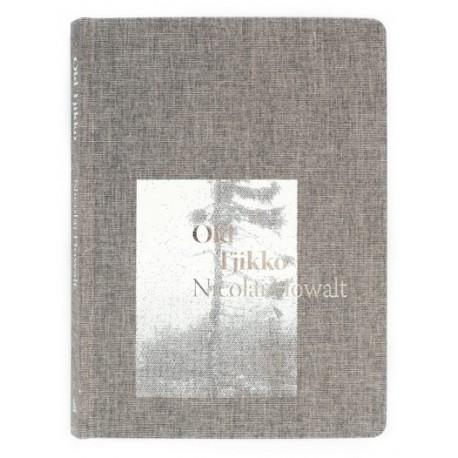 Nicolai Howalt - Old Tjikko (Fabrik Books, 2019)