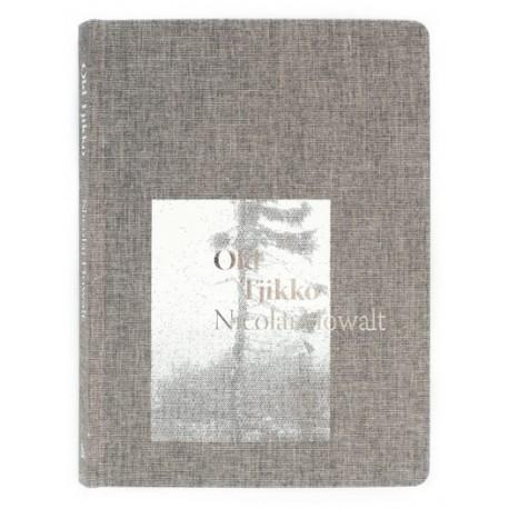 Nicolai Howalt - Old Tjikko (Fabrik Books, 2019)