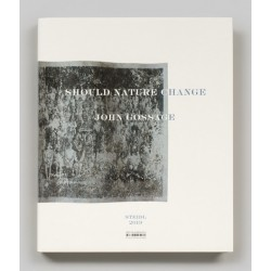 John Gossage - Should Nature Change (Steidl, 2019)