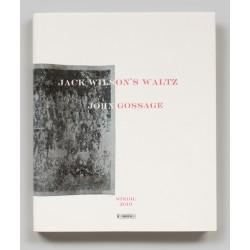 John Gossage - Jack Wilson's Waltz (Steidl, 2019)