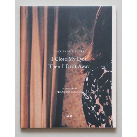 Katrien de Blauwer - I Close My Eyes, Then I Drift Away (Libraryman, 2019)