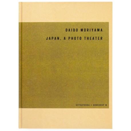 Moriyama - Japan, a Photo Theater (Getsuyosha / Bookshop M, 2018)