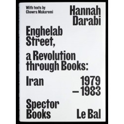 Enghelab Street, Revolution through Books - Iran 1979-1983 (Darabi / Spector)