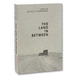 Ursula Schulz-Dornburg - The Land in Between (Mack, 2018)
