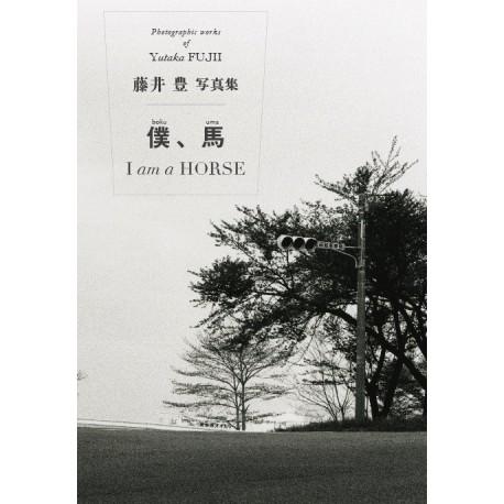 Yutaka Fujii - I am a Horse (Livre TOFOUN, 2013)