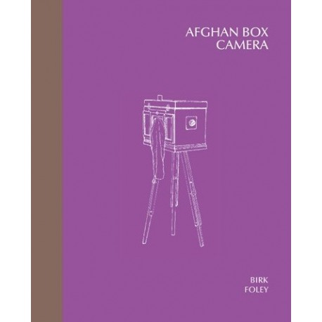 Lukas Birk & Sean Foley - Afghan Box Camera (dewi lewis publishing, 2013)