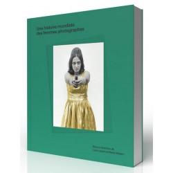 Une histoire mondiale des femmes photographes - Lebart & Robert (Textuel)