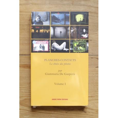 Planches-Contacts - Le choix des photos (André Frère Editions, 2013)