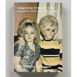 Imagining Everyday Life (Steidl / Walther Collection, 2020)