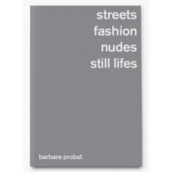 Barbara Probst - Streets, Fashion, Nudes, Still Lifes (Hartmann, 2021)