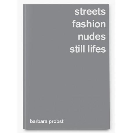 Barbara Probst - Streets, Fashion, Nudes, Still Lifes (Hartmann, 2021)