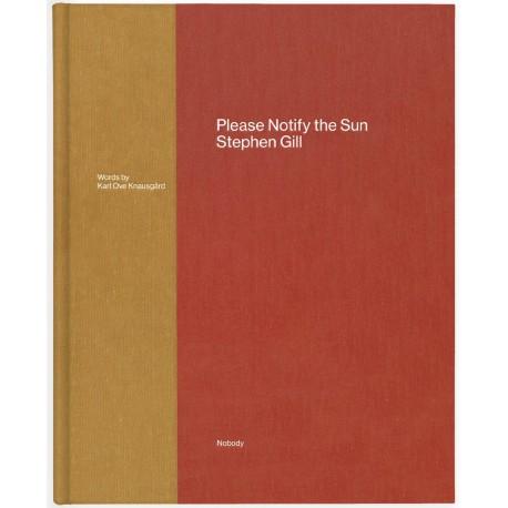 Stephen Gill - Please Notify the Sun (Nobody Books, 2020)