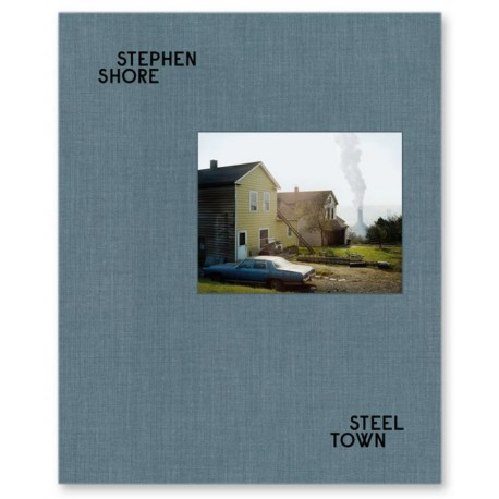 Stephen Shore - Steel Town (Mack, 2021)