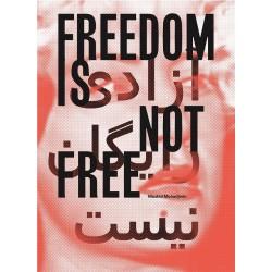 Mashid Mohadjerin - Freedom is Not Free (Royal Academy of Fine Arts Antwerp, 2021)