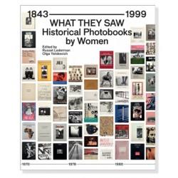 What They Saw: Historical Photobooks by Women, 1843-1999 (10x10 Photobooks, 2021)
