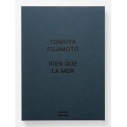 Tomoya Fujimoto - Rien que la mer (Amers Editions, 2021)