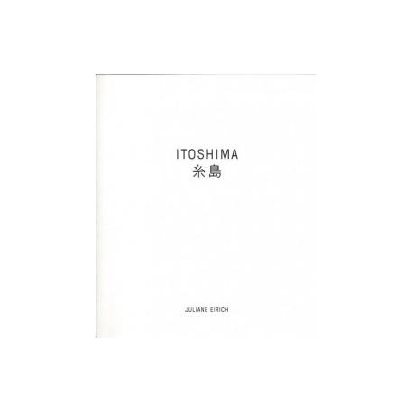 Juliane Eirich - Itoshima (Peperoni Books, 2013)