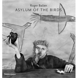 Ballen, Roger - Asylum of the Birds (Thames & Hudson, 2014)
