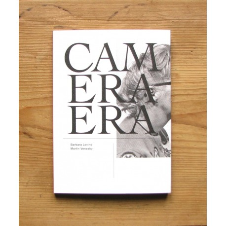Barbara Levine & Martin Venezky - Camera Era (Self-published, 2014)