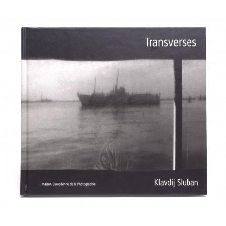 Klavdij Sluban - Transverses (Maison Européenne de la Photographie, 2002)