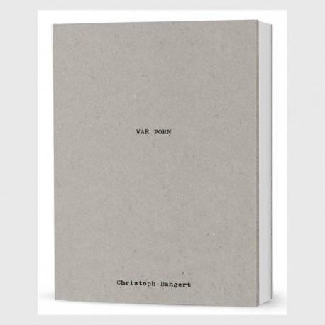 Christoph Bangert - War Porn (Kehrer Verlag, 2014)
