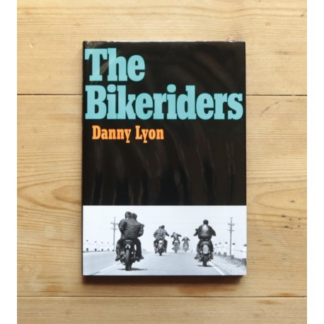 Danny Lyon - The Bikeriders (Editions Xavier Barral, 2014)