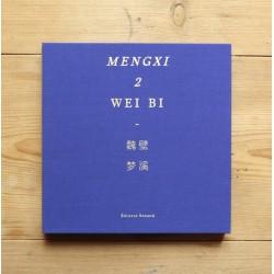 Wei Bi - Mengxi 2 (Editions Bessard, 2014)