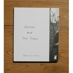 Bertien Van Manen - Easter and Oak Trees (Mack, 2013)