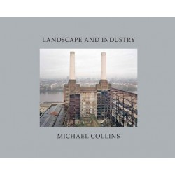 Michael Collins - Landscape and Industry (Dewi Lewis Publishing, 2014)