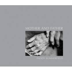 Paddy Summerfield - Mother and Father (Dewi Lewis Publishing, 2014))