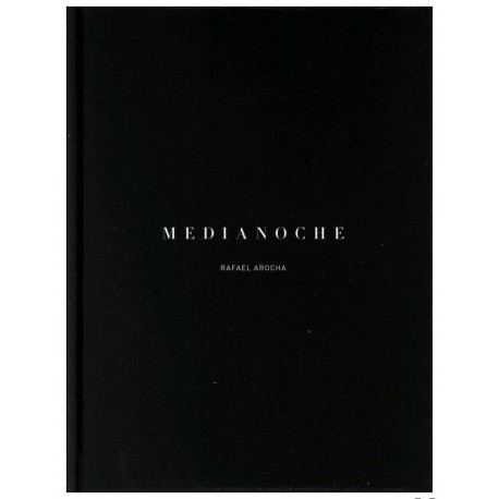 Rafael Arocha - Medianoche (Self-published, 2014)