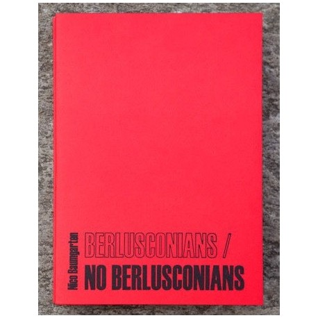 Nico Baumgarten - Berlusconians / No Berlusconians (Self-published, 2011)