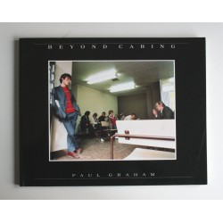 Paul Graham - Beyond Caring (Grey Editions, 1986)