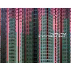 Michael Wolf - Architecture of Density (Peperoni Books, 2012)