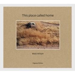 Matt Wilson - This Place Called Home (Filigranes, 2014)