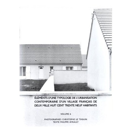 Christophe Le Toquin - éléments d'une typologie de l'urbanisation - Vol.6 (Self-published, 2015)