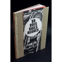 Arnaud Villard - Va vois rails heures (Auto-publié, 2014)