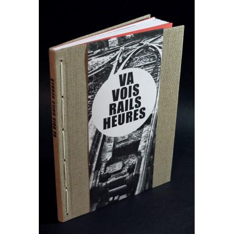 Arnaud Villard - Va vois rails heures (Self-published, 2014)