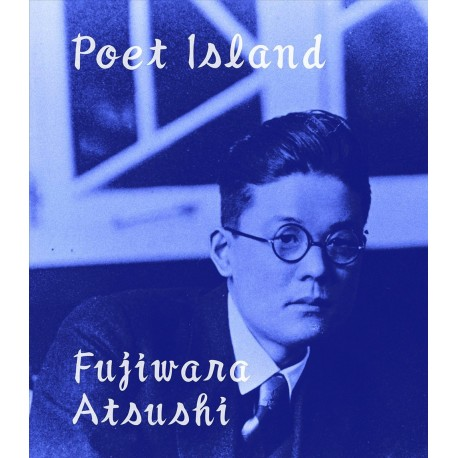 Atsushi Fujiwara - Poet Island (Sokyusha, 2015)